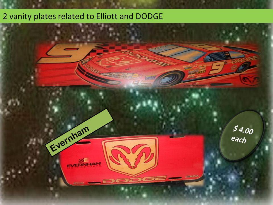 2 vanity plates related to Elliott and DODGE Evernham