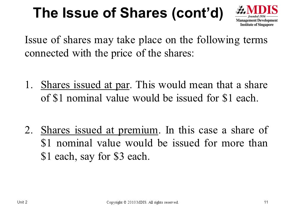 The Issue of Shares (cont'd) Issue of shares may take place on the following terms connected with the price of the shares: 1.Shares issued at par. Thi