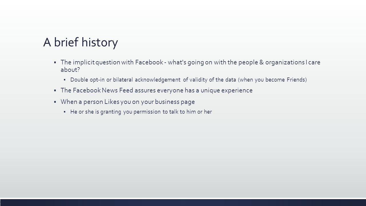 A brief history  The implicit question with Facebook - what s going on with the people & organizations I care about.