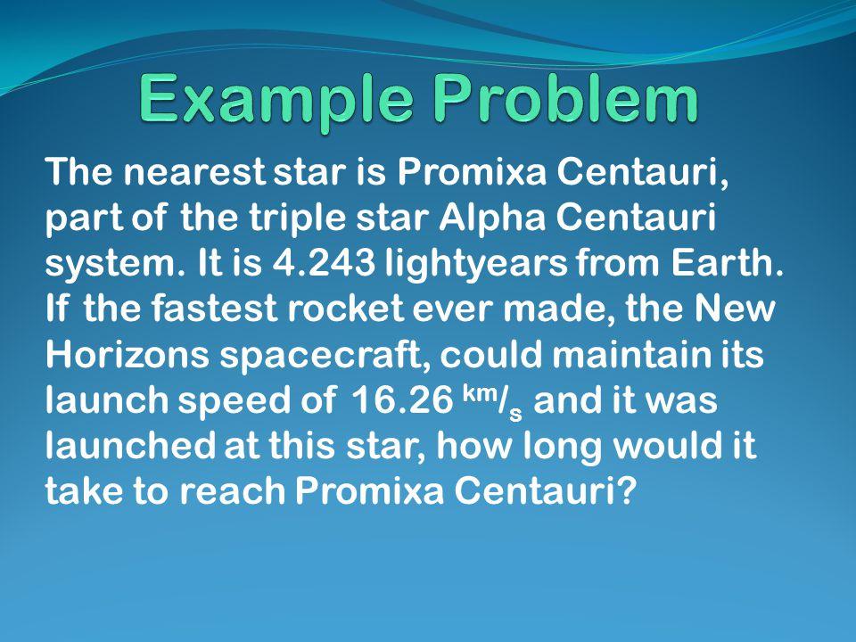 The nearest star is Promixa Centauri, part of the triple star Alpha Centauri system.