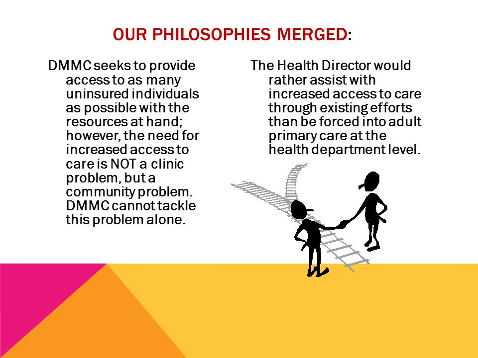 DMMC seeks to provide access to as many uninsured individuals as possible with the resources at hand; however, the need for increased access to care is NOT a clinic problem, but a community problem.