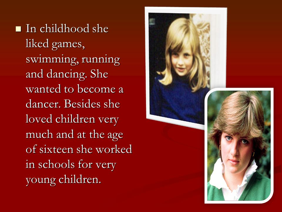 Childhood & teenage years Diana Spencer was born on the first of July, 1961 in Sandringham in England.