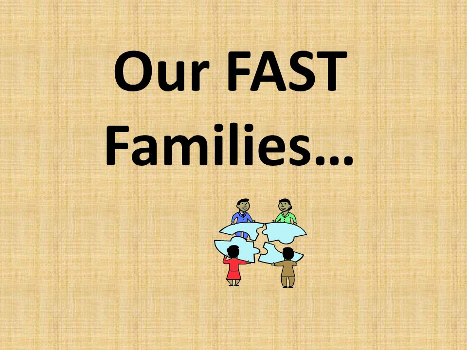 Our FAST Families…