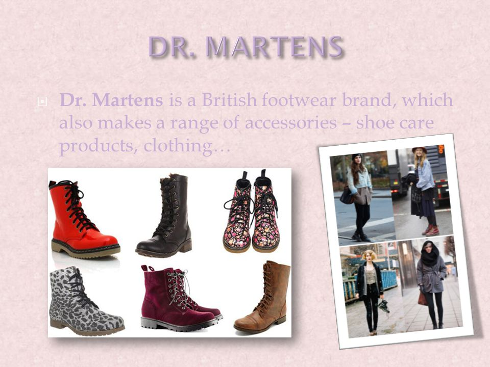 Dr. Martens is a British footwear brand, which also makes a range of accessories – shoe care products, clothing…