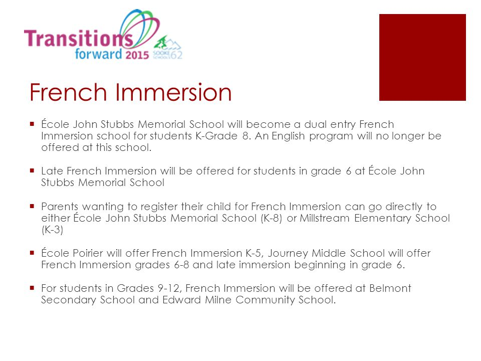 French Immersion  École John Stubbs Memorial School will become a dual entry French Immersion school for students K-Grade 8. An English program will