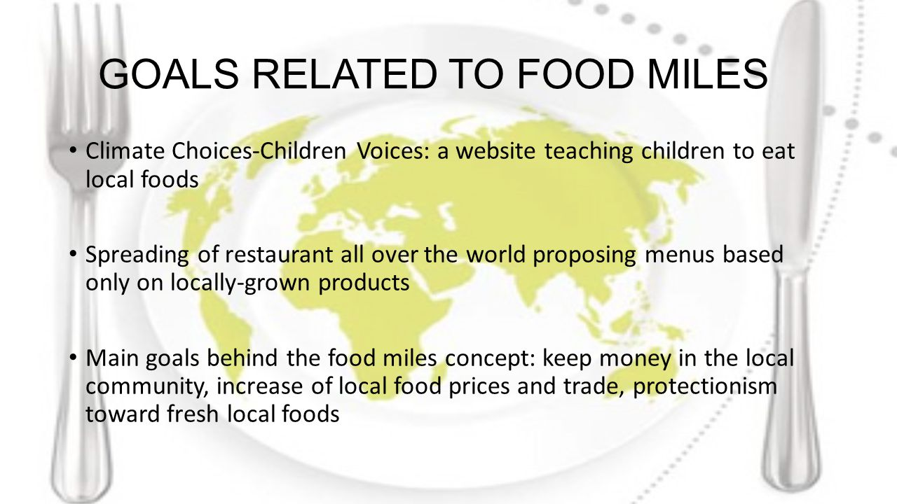 IS FOOD MILES REALLY GOOD FOR ENVIRONMENT.
