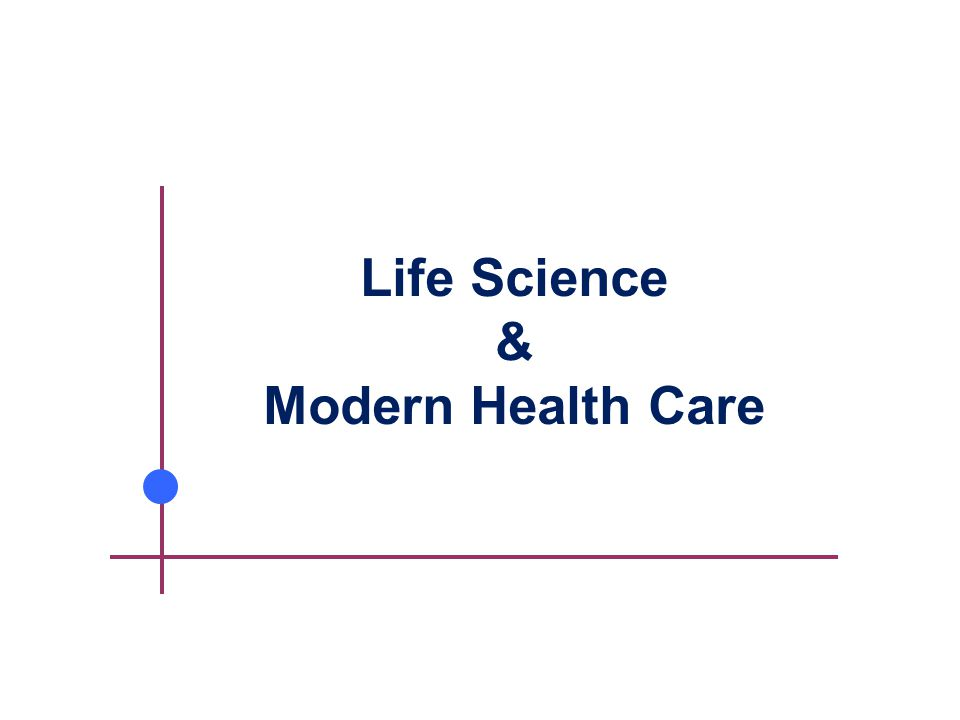 Life Science & Modern Health Care