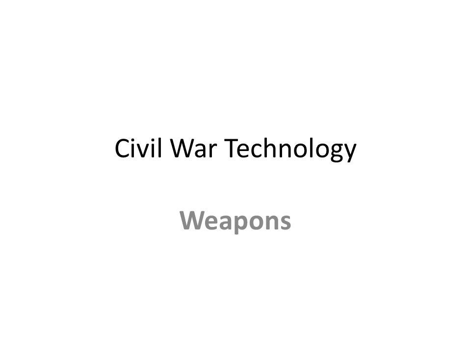 Civil War Technology Weapons