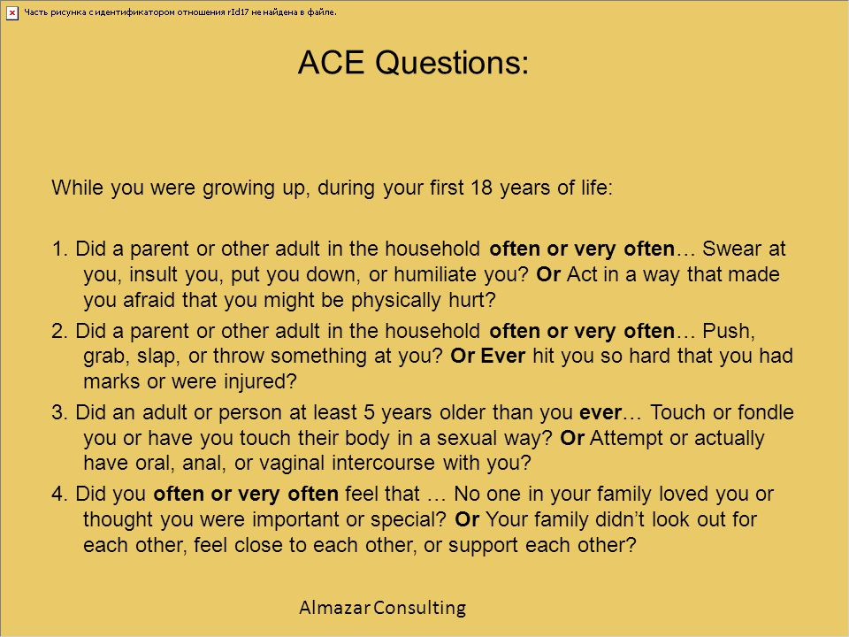 ACE Questions: While you were growing up, during your first 18 years of life: 1. Did a parent or other adult in the household often or very often… Swe