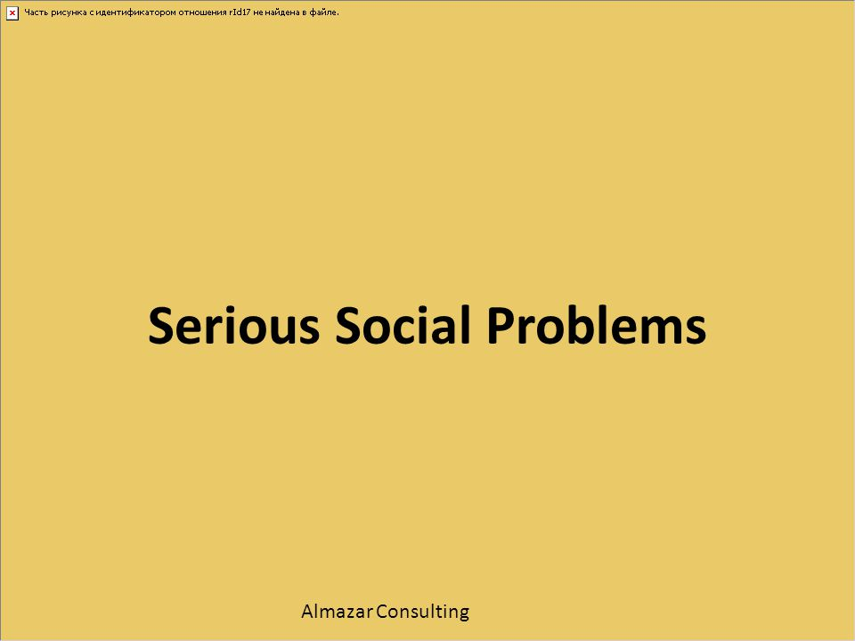 Serious Social Problems Almazar Consulting