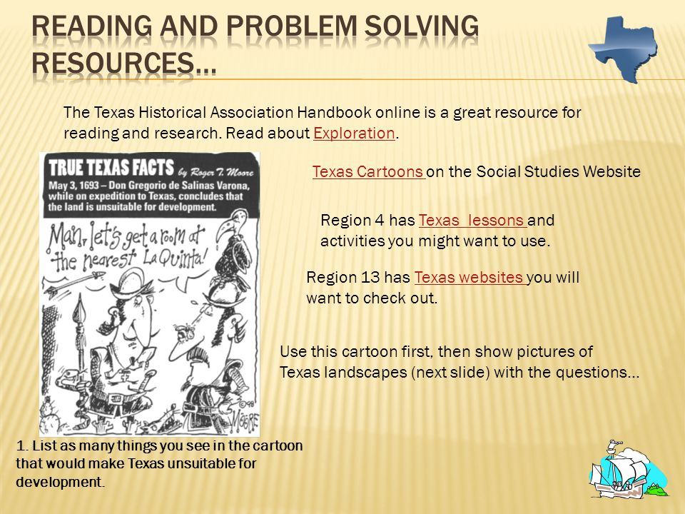 The Texas Historical Association Handbook online is a great resource for reading and research. Read about Exploration.Exploration Texas Cartoons on th