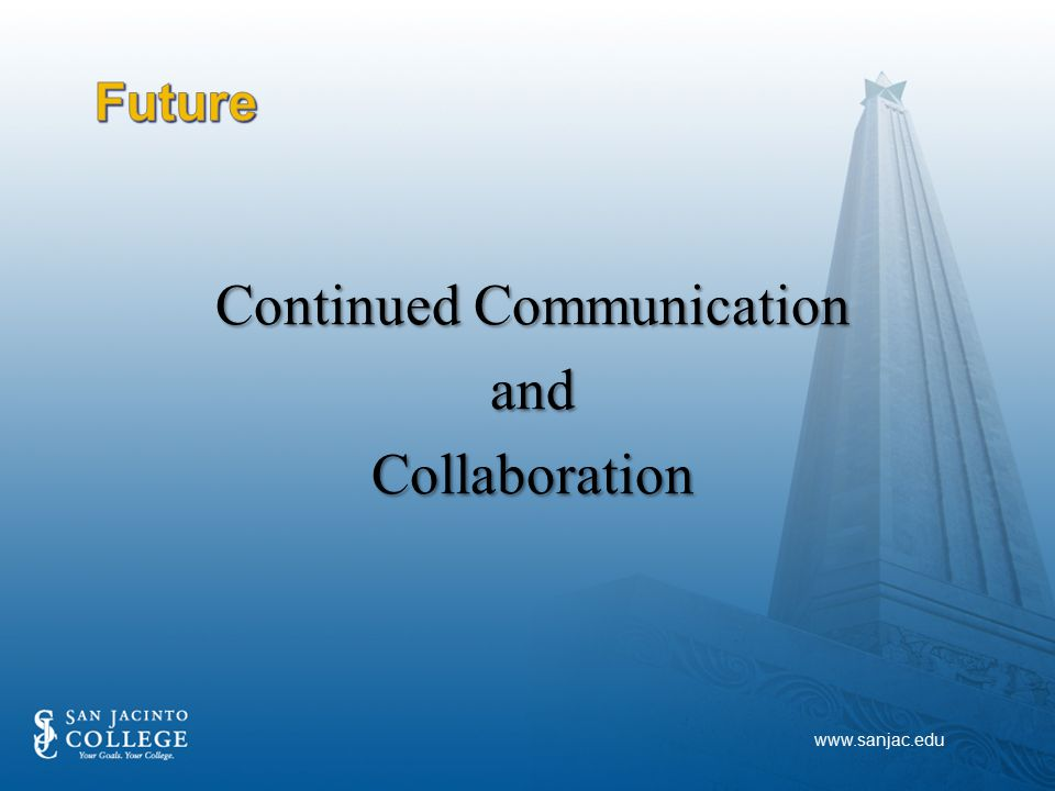 Continued Communication andCollaboration www.sanjac.edu