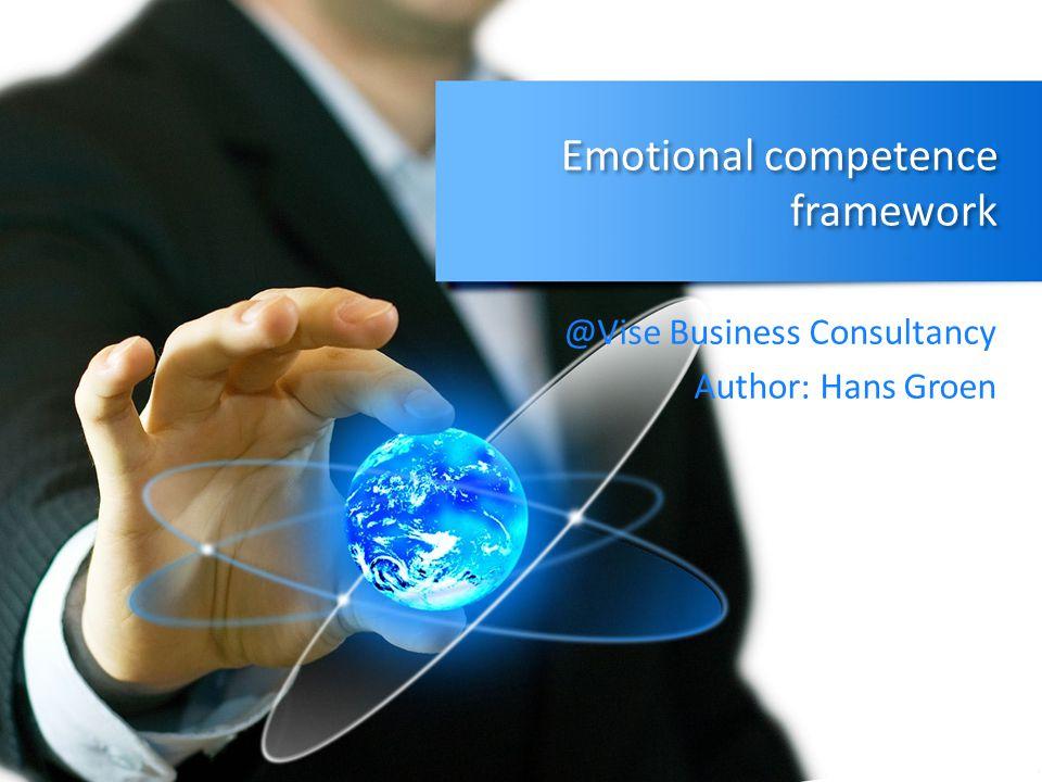Emotional competence framework @Vise Business Consultancy Author: Hans Groen