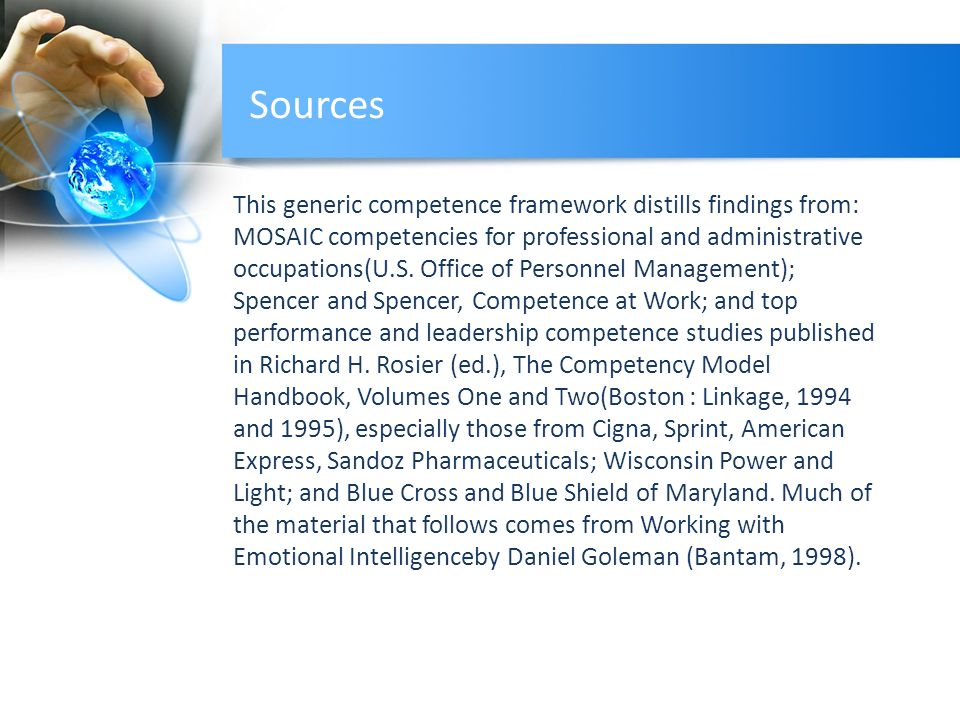 Sources This generic competence framework distills findings from: MOSAIC competencies for professional and administrative occupations(U.S.