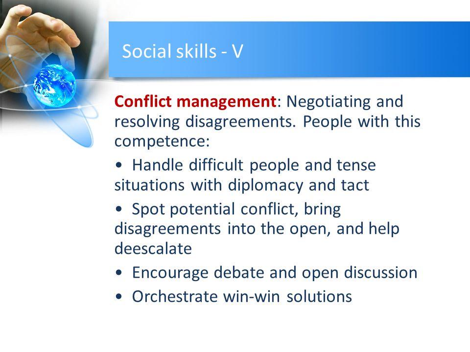 Social skills - V Conflict management: Negotiating and resolving disagreements.