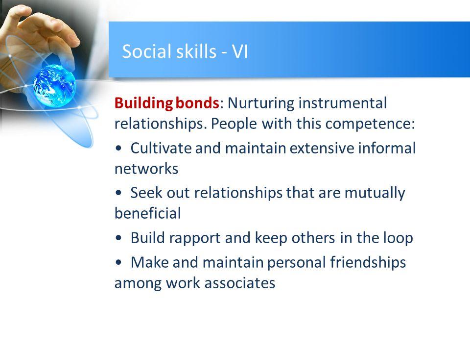 Social skills - VI Building bonds: Nurturing instrumental relationships.