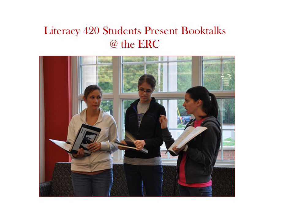 Literacy 420 Students Present Booktalks @ the ERC