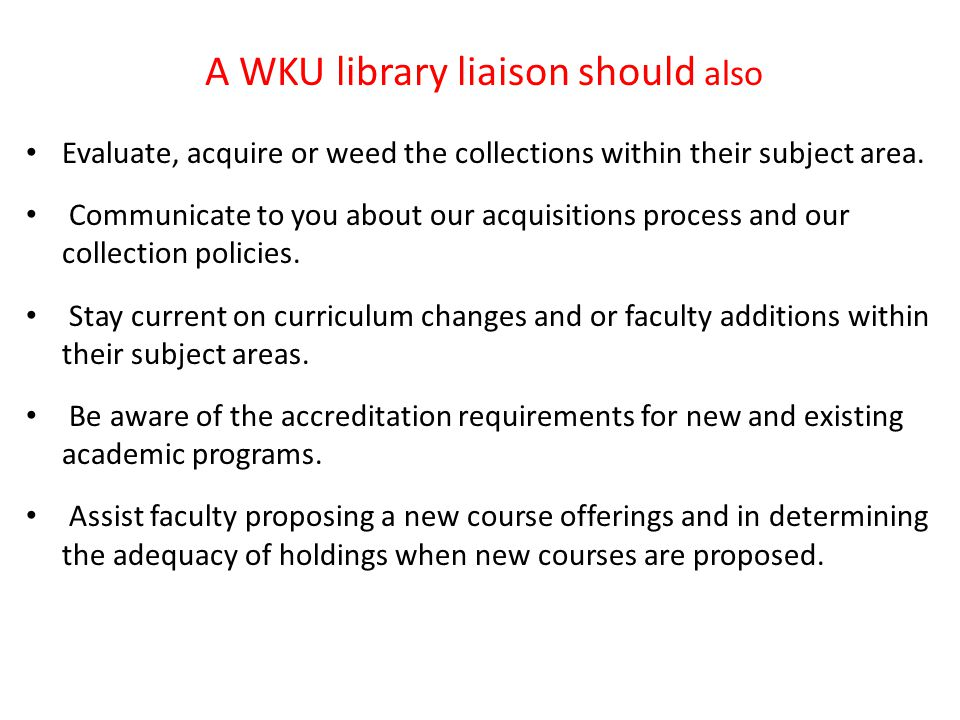 Evaluate, acquire or weed the collections within their subject area.