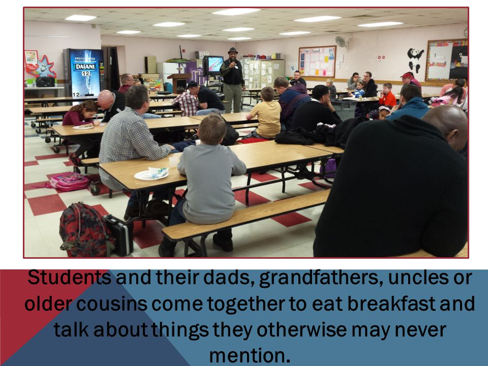 Students and their dads, grandfathers, uncles or older cousins come together to eat breakfast and talk about things they otherwise may never mention.