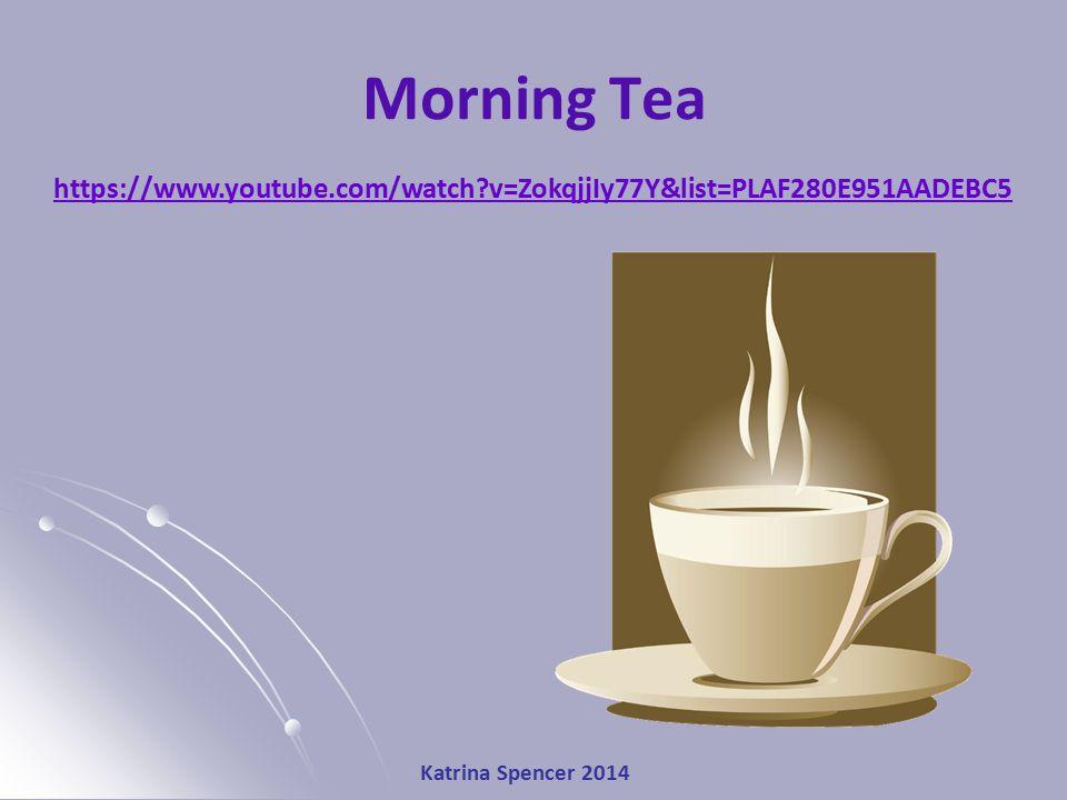 Katrina Spencer 2014 Morning Tea https://www.youtube.com/watch?v=ZokqjjIy77Y&list=PLAF280E951AADEBC5