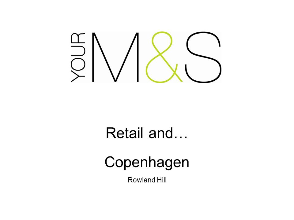 Retail and… Copenhagen Rowland Hill