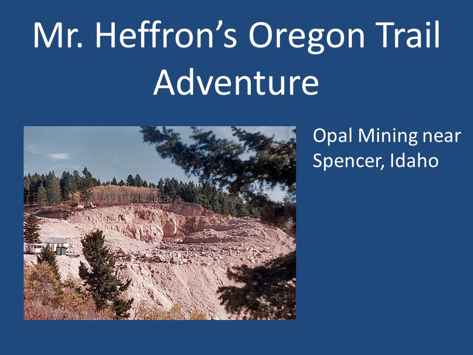 Mr. Heffron's Oregon Trail Adventure Opal Mining near Spencer, Idaho
