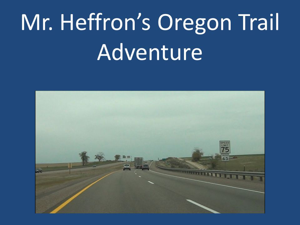 Mr. Heffron's Oregon Trail Adventure