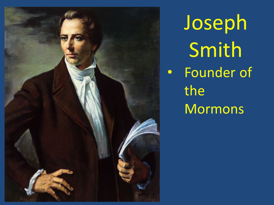 Joseph Smith Founder of the Mormons