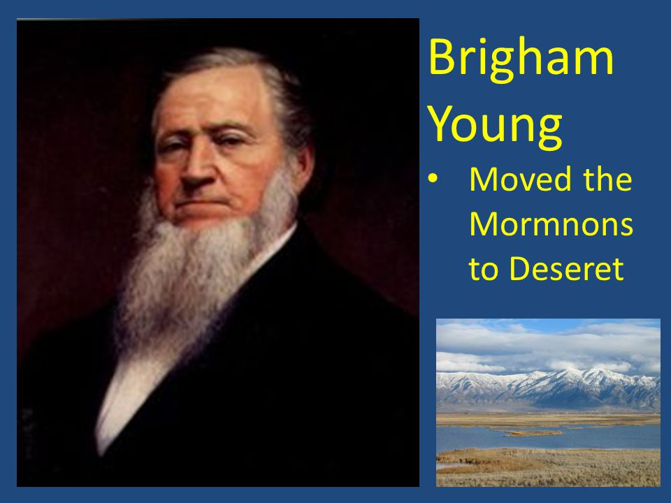 Brigham Young Moved the Mormnons to Deseret