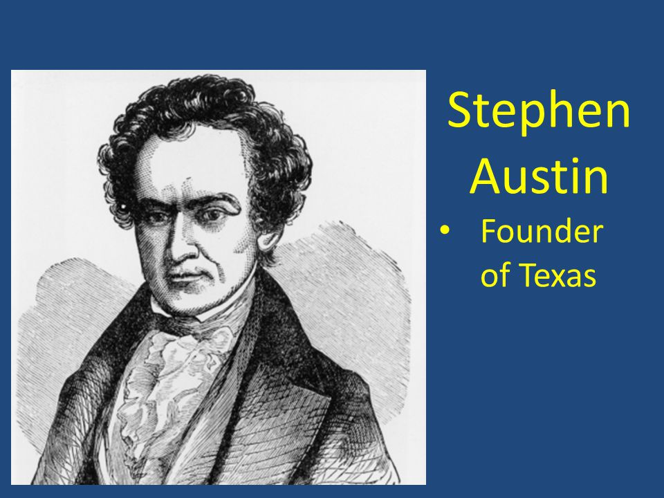 Stephen Austin Founder of Texas