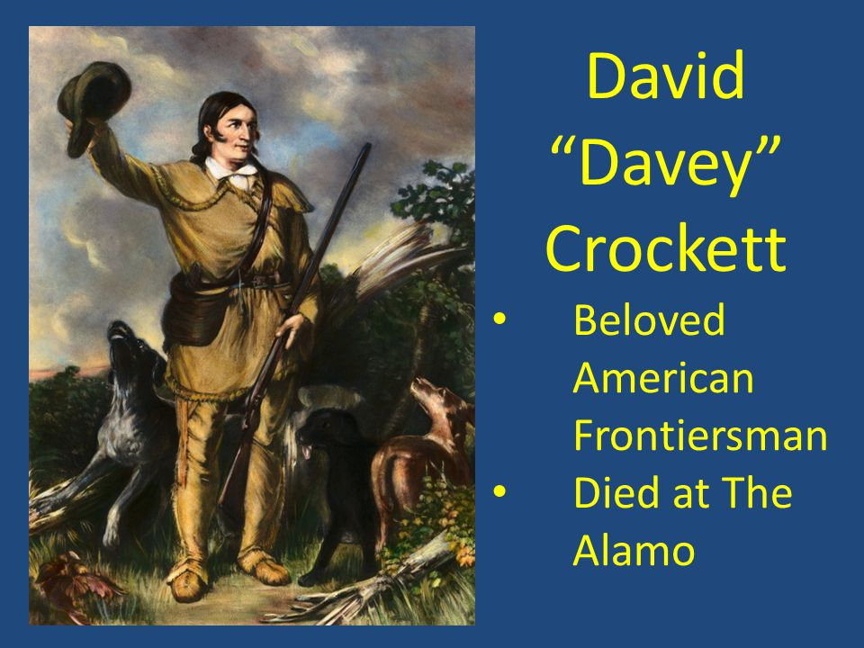 David Davey Crockett Beloved American Frontiersman Died at The Alamo