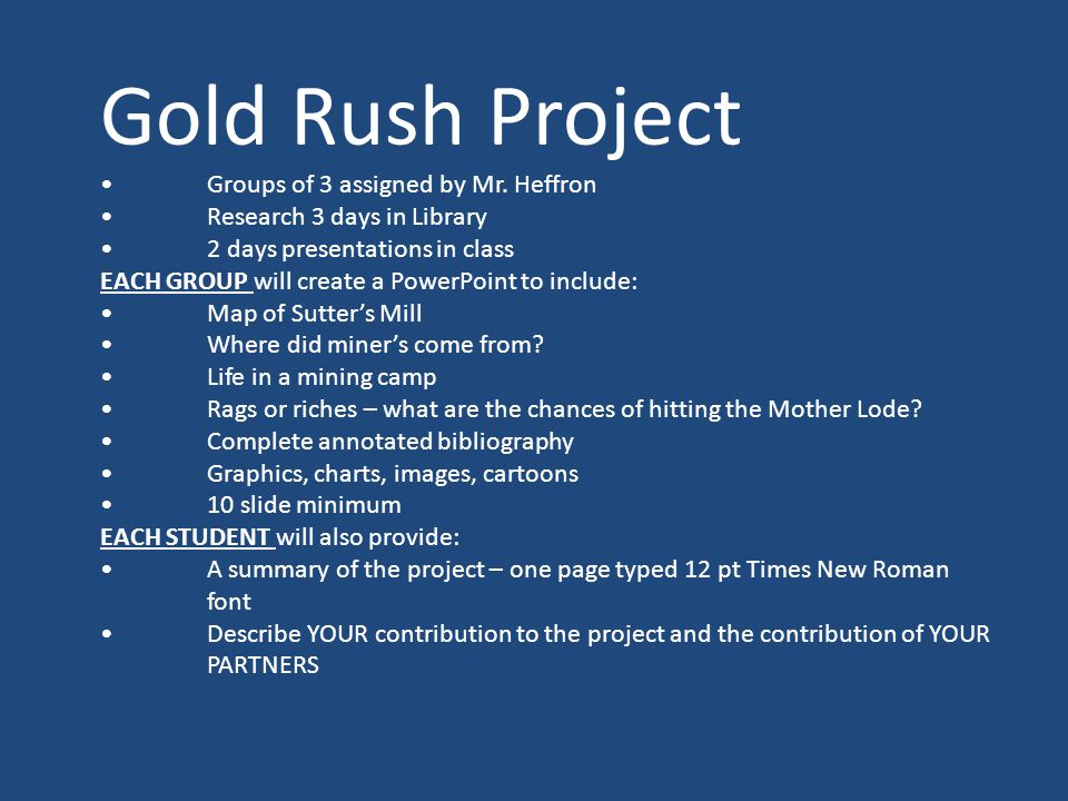 Gold Rush Project Groups of 3 assigned by Mr.