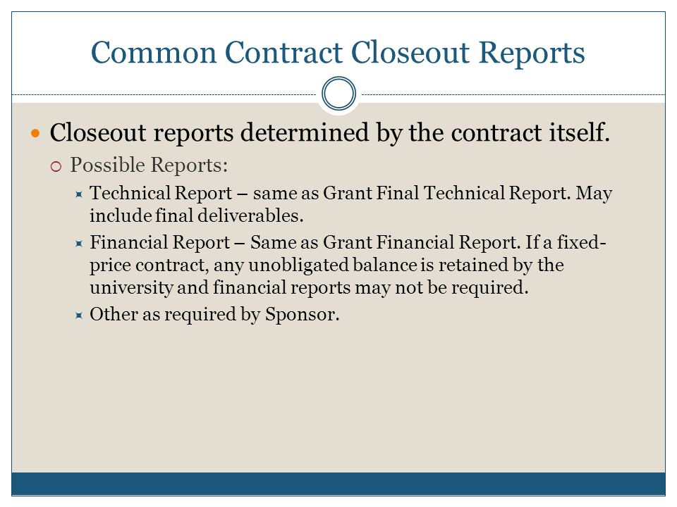 Common Contract Closeout Reports Closeout reports determined by the contract itself.