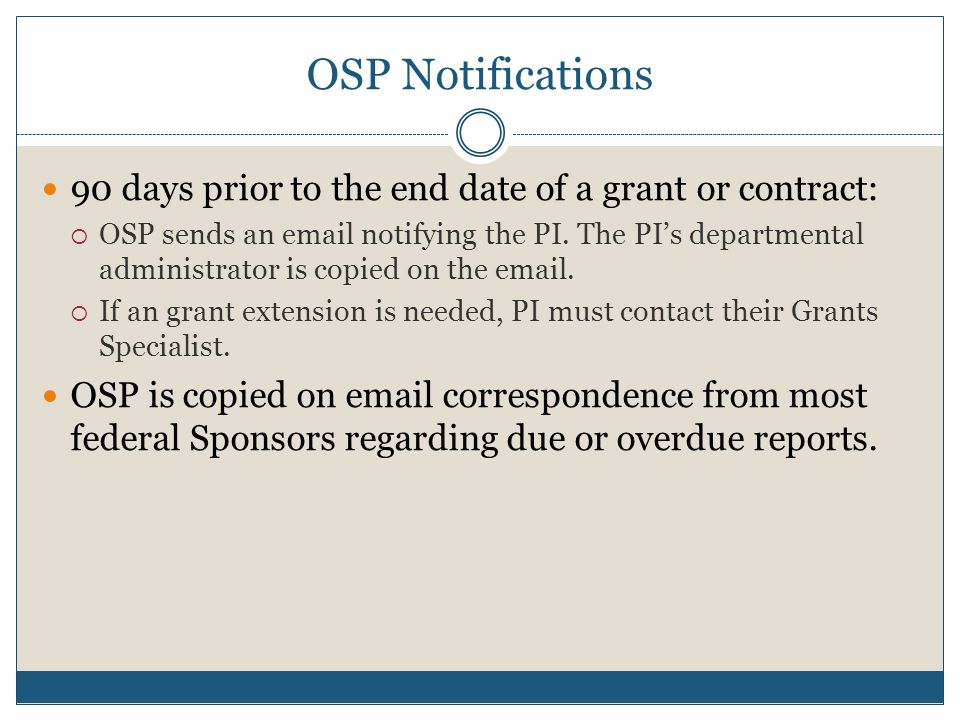 Report Submission When OSP assistance is needed to submit reports:  PI completes all reports and forwards them to OSP.