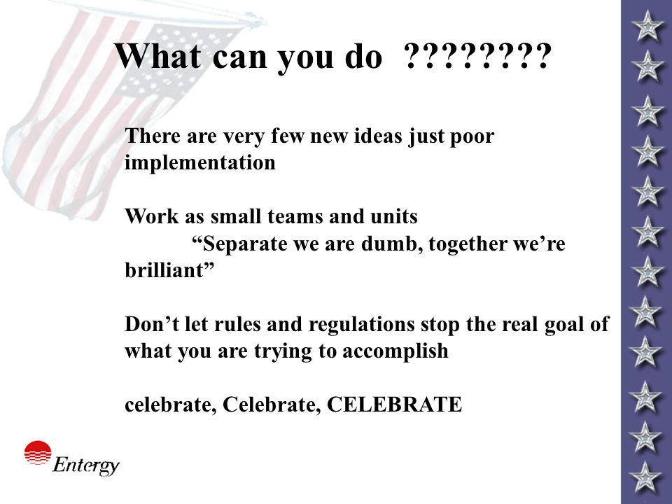 "What can you do ???????? There are very few new ideas just poor implementation Work as small teams and units ""Separate we are dumb, together we're bri"