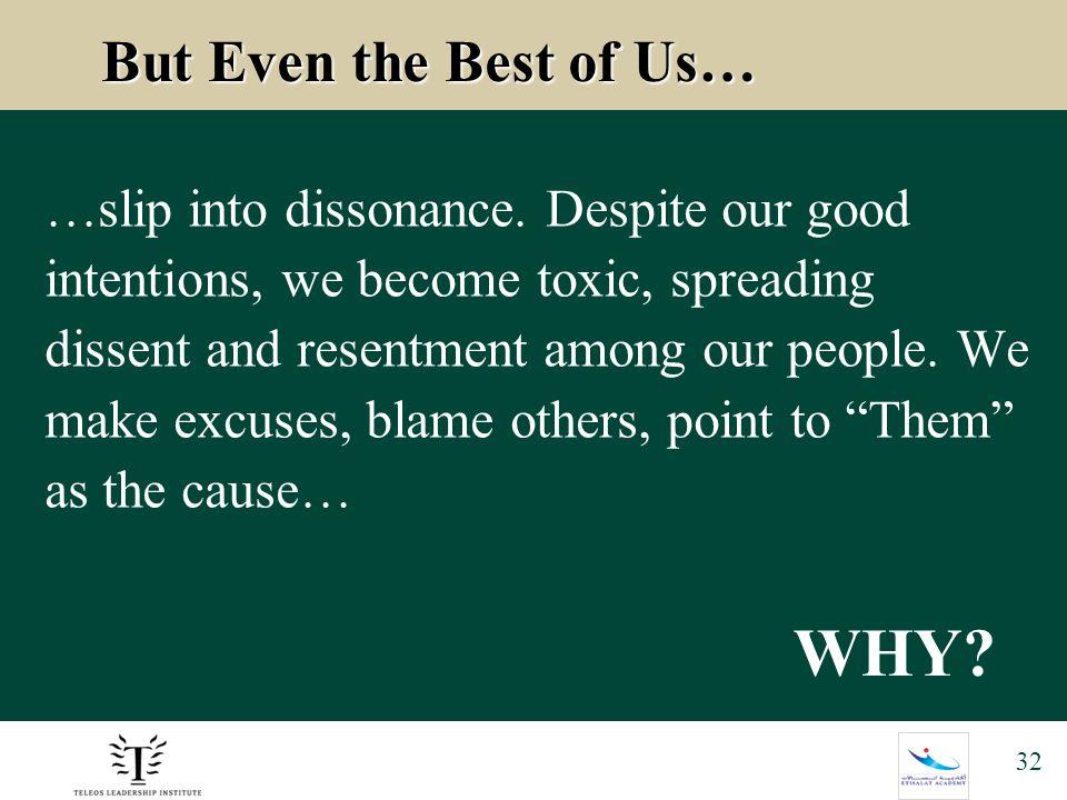 32 But Even the Best of Us… But Even the Best of Us… …slip into dissonance.
