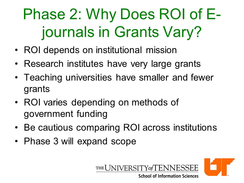 Phase 2: Why Does ROI of E- journals in Grants Vary.