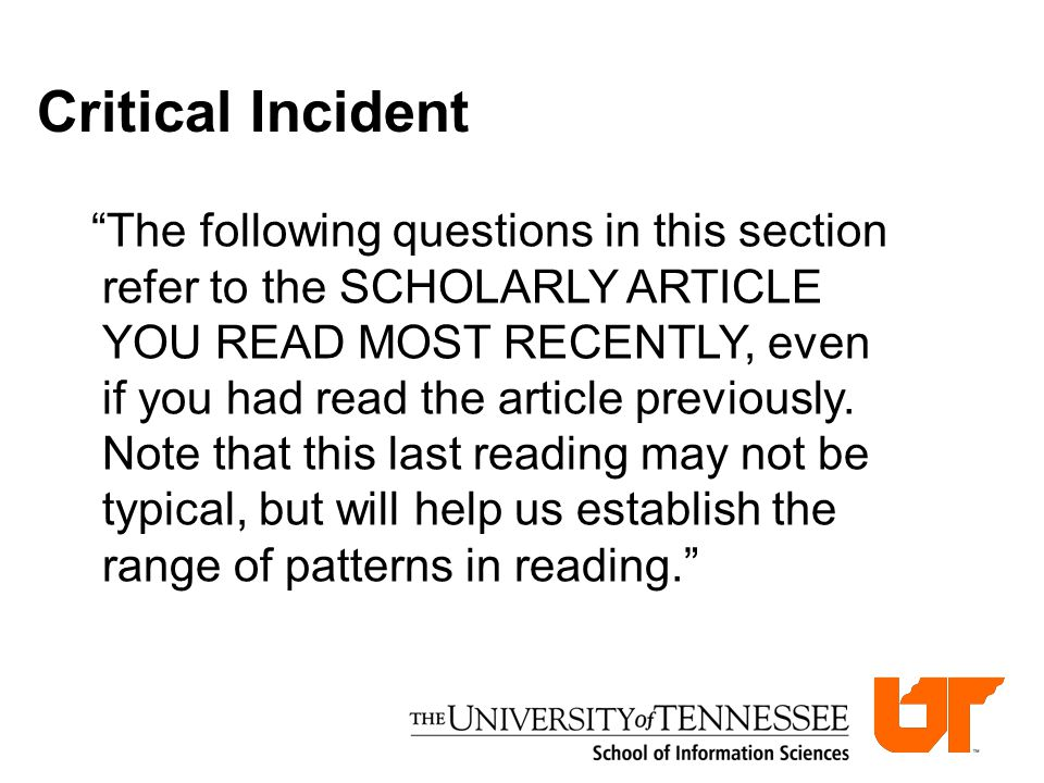 """The following questions in this section refer to the SCHOLARLY ARTICLE YOU READ MOST RECENTLY, even if you had read the article previously. Note that"