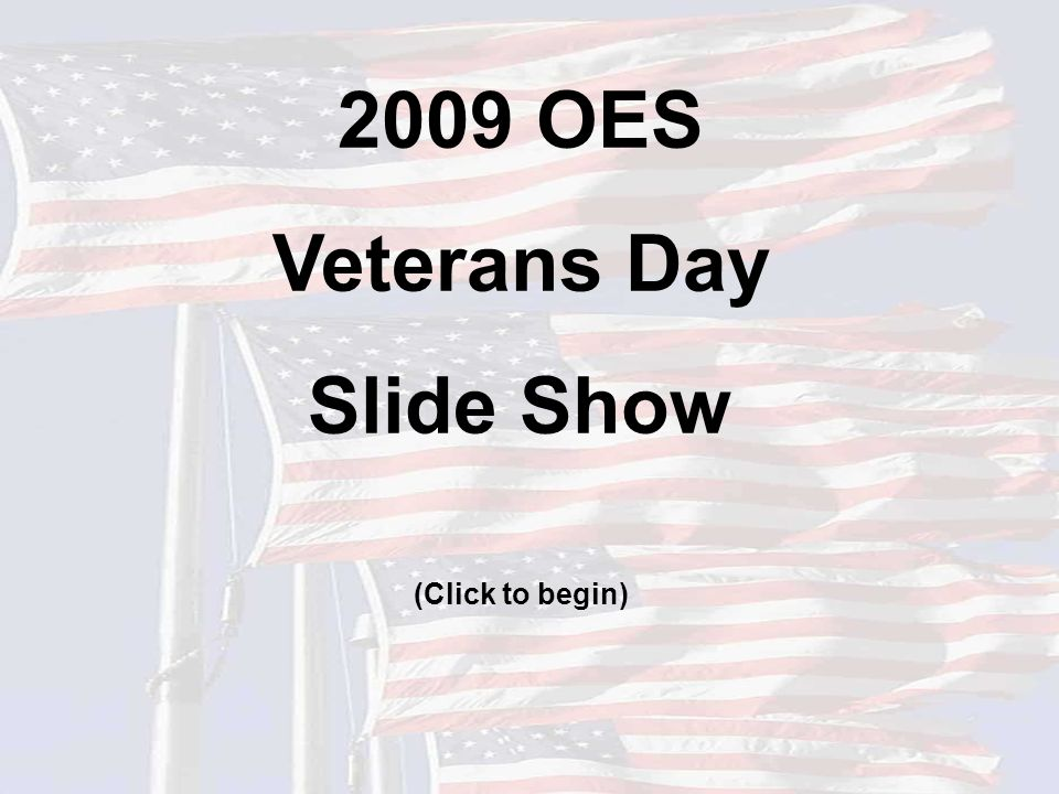 2009 OES Veterans Day Slide Show (Click to begin)