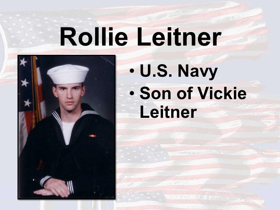 Rollie Leitner U.S. Navy Son of Vickie Leitner