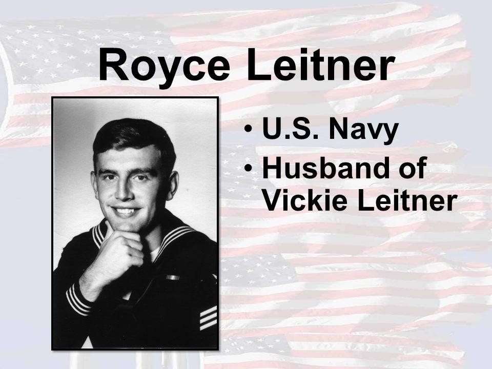 Royce Leitner U.S. Navy Husband of Vickie Leitner