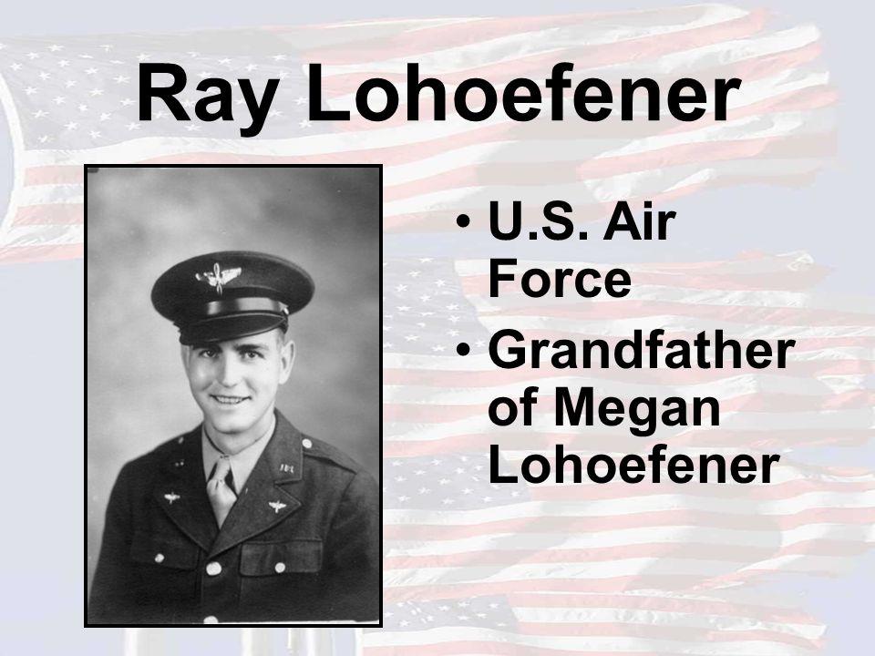Ray Lohoefener U.S. Air Force Grandfather of Megan Lohoefener