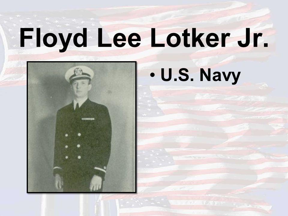 Floyd Lee Lotker Jr. U.S. Navy