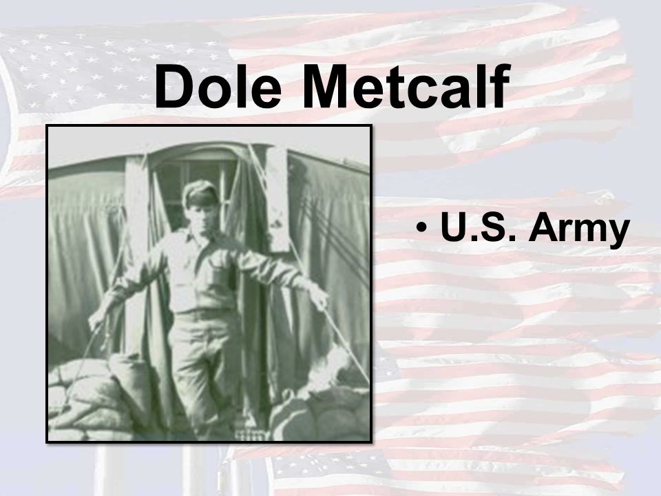Dole Metcalf U.S. Army