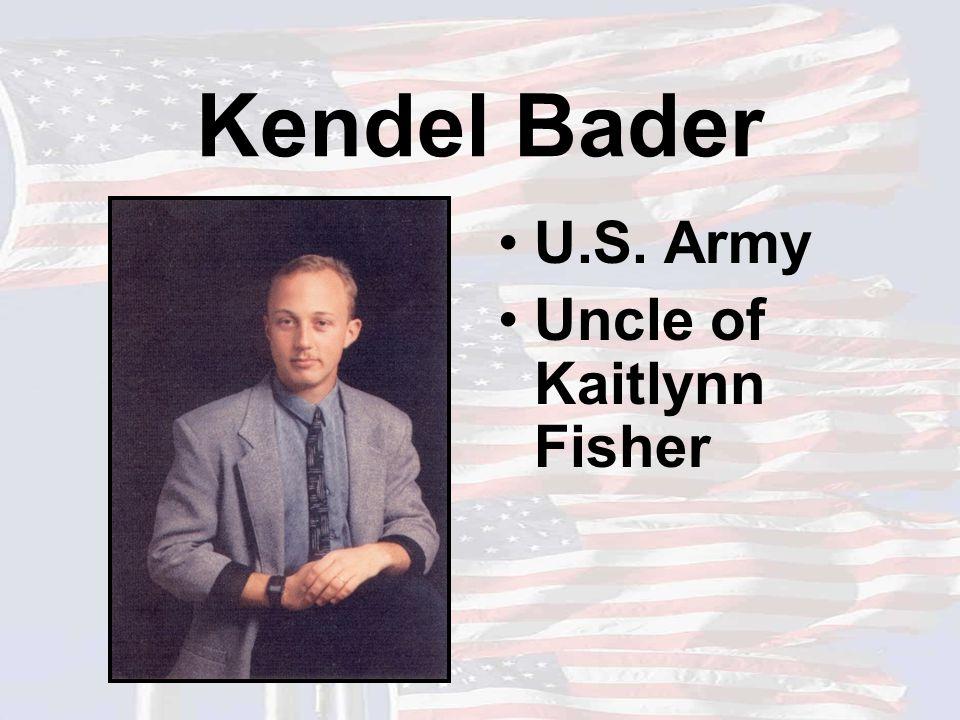 Kendel Bader U.S. Army Uncle of Kaitlynn Fisher