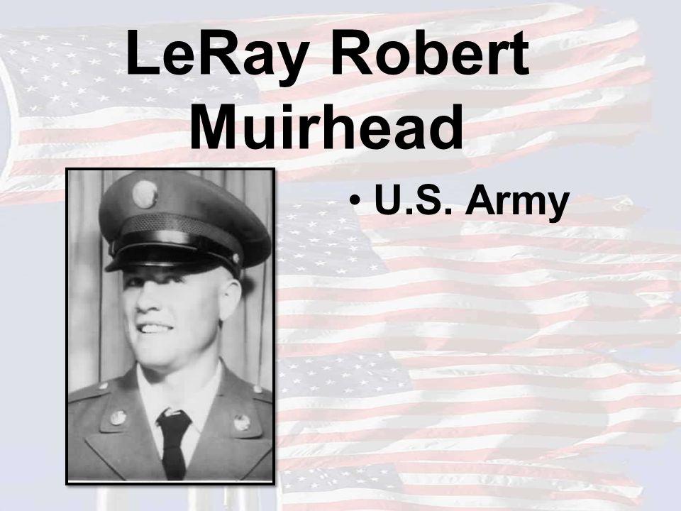 LeRay Robert Muirhead U.S. Army