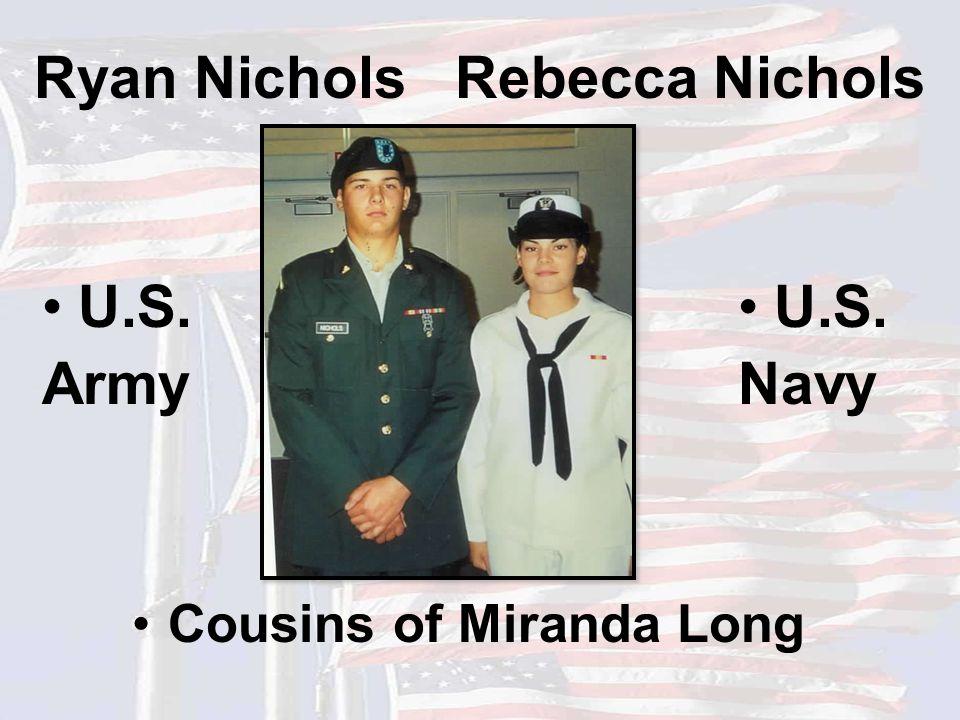Ryan Nichols Rebecca Nichols U.S. Army U.S. Navy Cousins of Miranda Long
