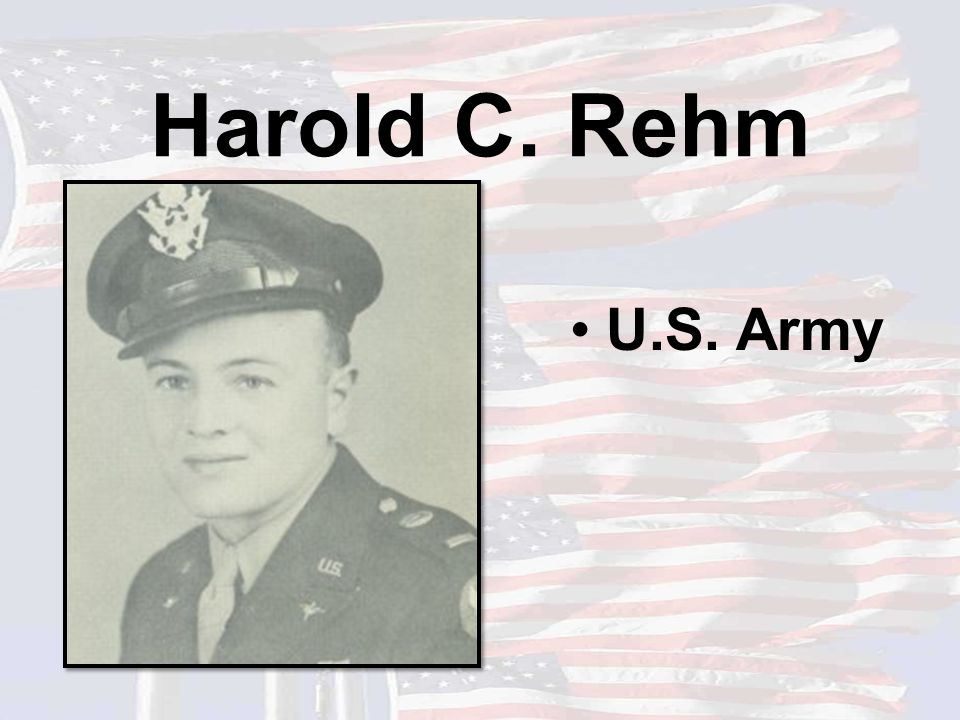 Harold C. Rehm U.S. Army