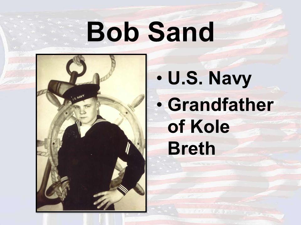 Bob Sand U.S. Navy Grandfather of Kole Breth