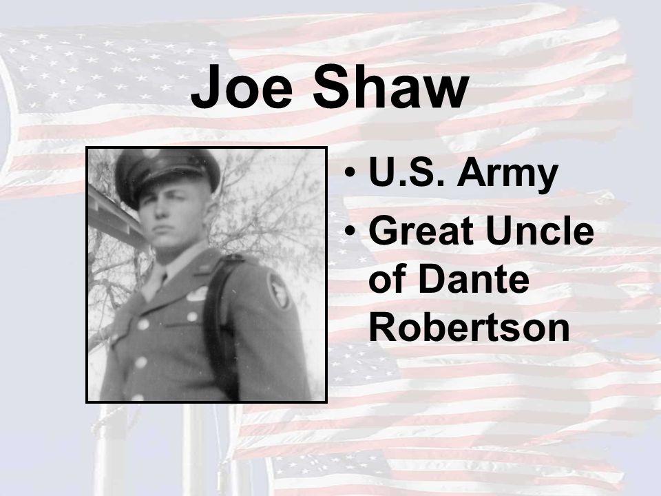 Joe Shaw U.S. Army Great Uncle of Dante Robertson